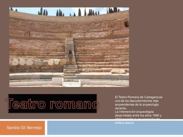 El Teatro Romano de Cartagena es uno de los descubrimientos más sorprendentes de la arqueología reciente. La intervención ...