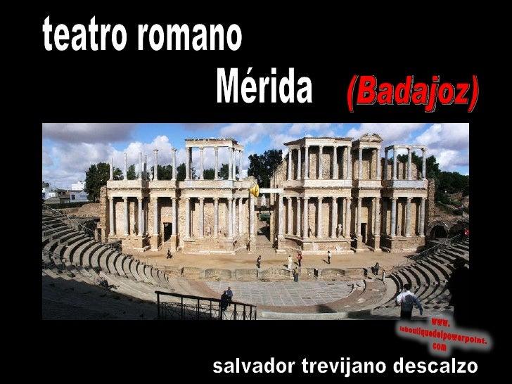 teatro romano Mérida (Badajoz) salvador trevijano descalzo