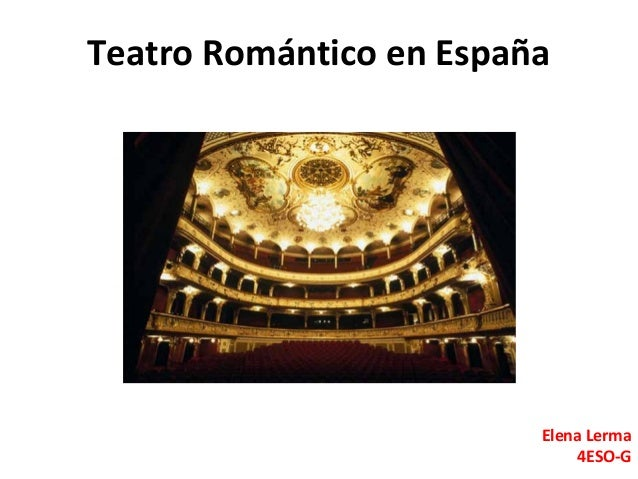 Teatro Romántico en España                         Elena Lerma                             4ESO-G
