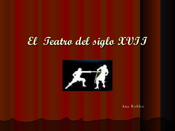 El  Teatro del siglo XVII Ana Robles