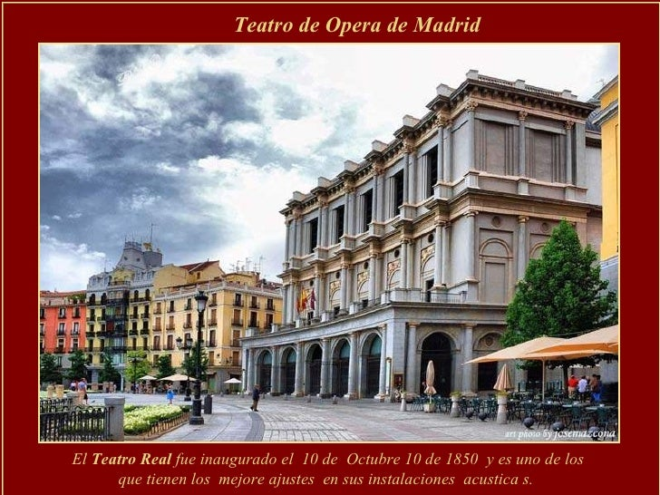 El  Teatro Real  fue inaugurado el  10 de  Octubre 10 de 1850  y es uno de los que tienen los  mejore ajustes  en sus inst...