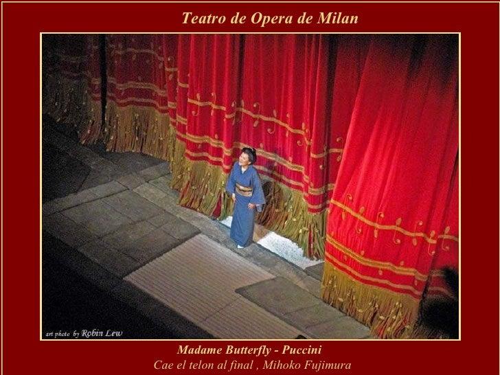 Teatro de Opera de Milan  Madame Butterfly - Puccini   Cae el telon al final , Mihoko Fujimura (Suzuki )