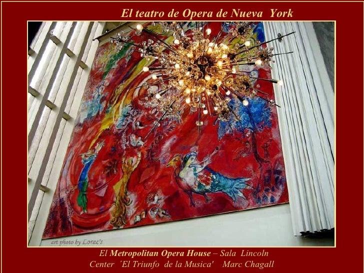 El teatro de Opera de Nueva  York  El   Metropolitan Opera House  – Sala  Lincoln Center  ´El Triunfo  de la Musica'  Marc...