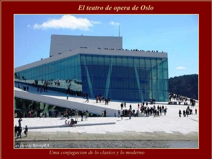 El teatro de opera de Oslo  Uma conjugacion de lo clasico y lo moderno