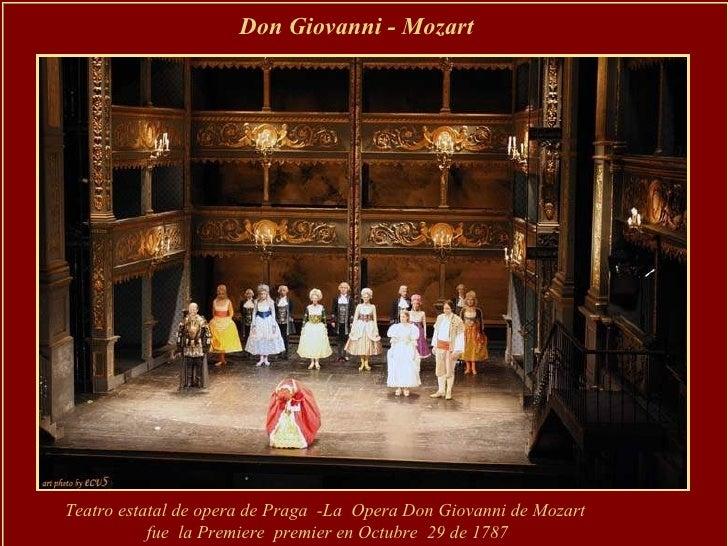 Don Giovanni - Mozart   Teatro estatal de opera de Praga  -La  Opera Don Giovanni de Mozart fue  la Premiere  premier en O...