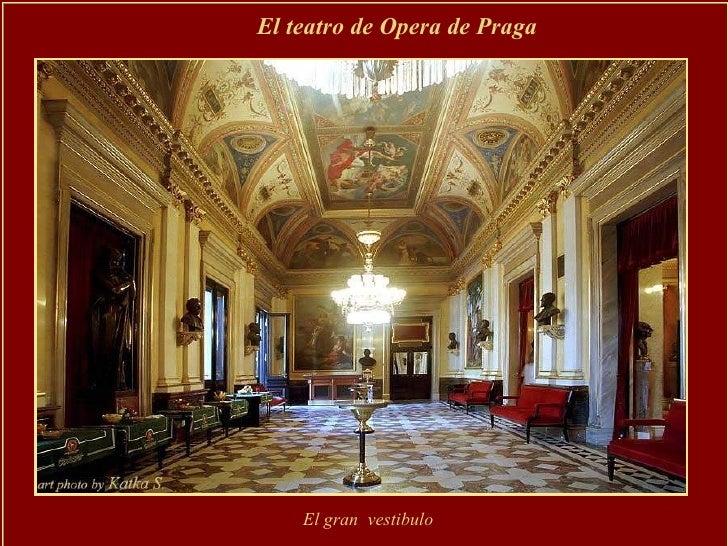 El teatro de Opera de Praga El gran  vestibulo
