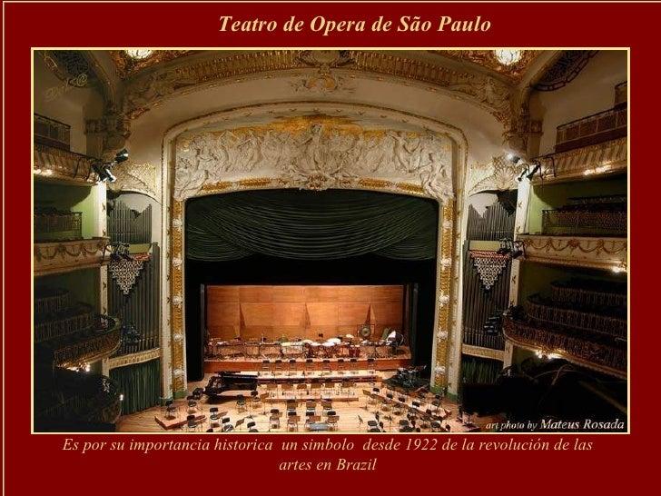 Es por su importancia historica  un simbolo  desde 1922 de la revolución de las artes en Brazil Teatro de Opera de São Pau...