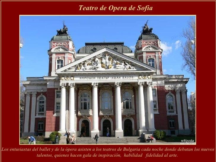 Teatro de Opera de Sofia  Los entusiastas del ballet y de la ópera asisten a los teatros de Bulgaria cada noche donde debu...