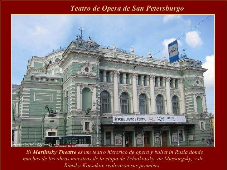 Teatro de Opera de San Petersburgo El   Mariinsky Theatre  es um teatro historico de opera y ballet in Rusia  donde muchas...