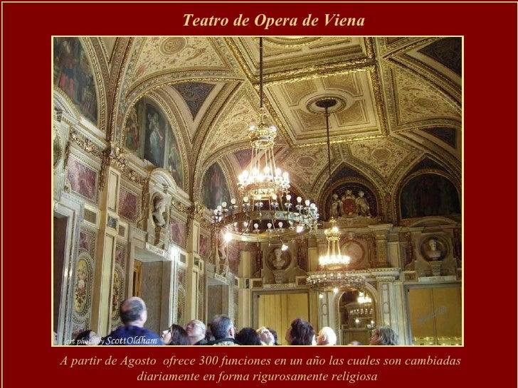 Teatro de Opera de Viena   A partir de Agosto  ofrece 300 funciones en un año las cuales son cambiadas diariamente en form...