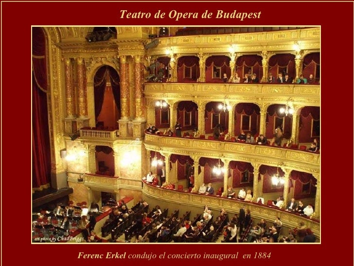 Teatro de Opera de Budapest  Ferenc Erkel  condujo el concierto inaugural  en 1884