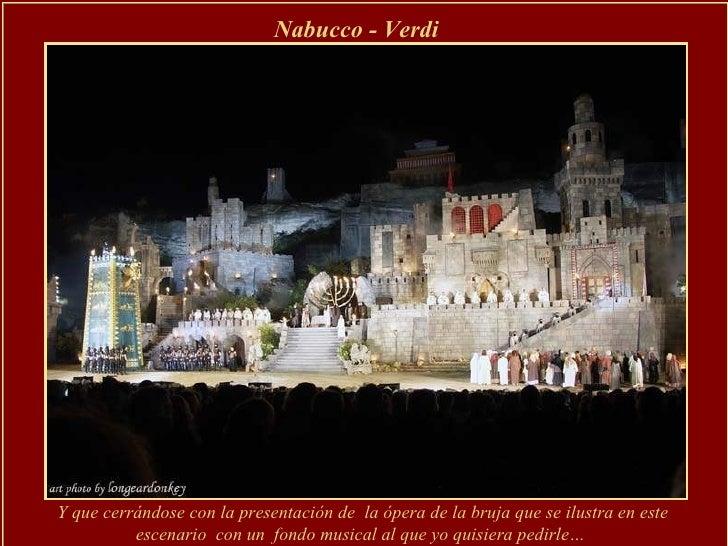 Nabucco - Verdi Y que cerrándose con la presentación de  la ópera de la bruja que se ilustra en este escenario  con un  fo...
