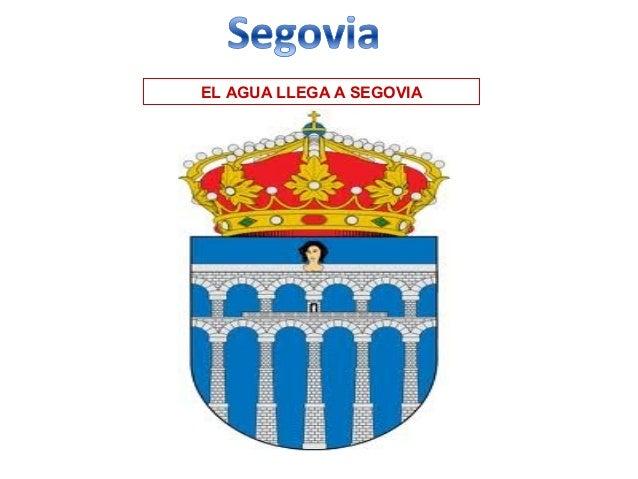 EL AGUA LLEGA A SEGOVIA