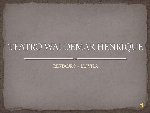 RESTAURO – LU VILA
