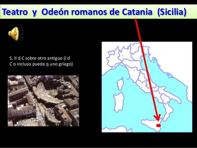 Teatro y Odeón romanos de Catania (Sicilia) S. II d C sobre otro antiguo (I d C o incluso puede q uno griego)