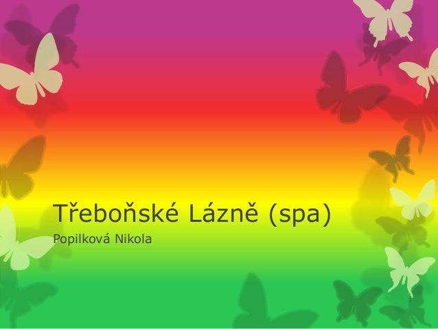 Třeboňské Lázně (spa) Popilková Nikola
