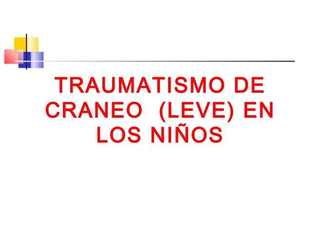 TRAUMATISMO DE CRANEO (LEVE) EN LOS NIÑOS