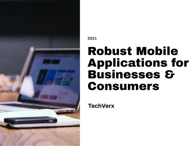 TechVerx | Robust Mobile Applications For Businesses & Consumers | Services | Visit Now.