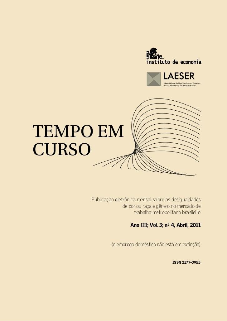 TEMPO EMCURSO     Publicação eletrônica mensal sobre as desigualdades                    de cor ou raça e gênero no mercad...
