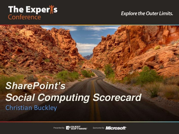 SharePoint's Social Computing Scorecard<br />Christian Buckley<br />