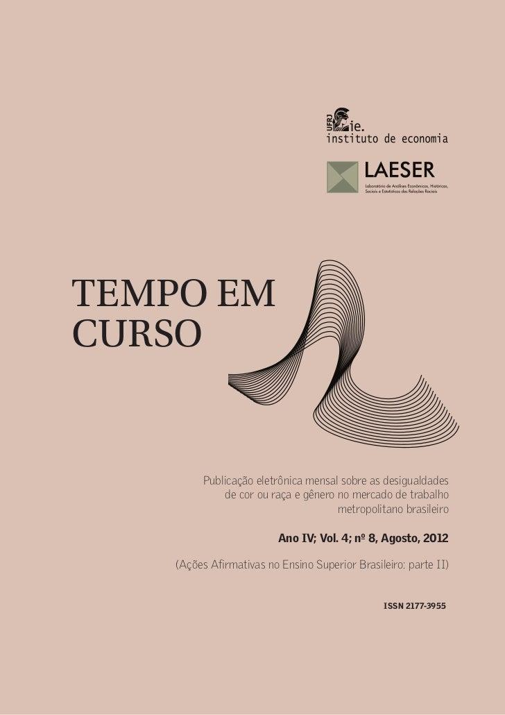 TEMPO EM CURSO                                                                                     1Ano IV, Vol. 4; nº 8, ...