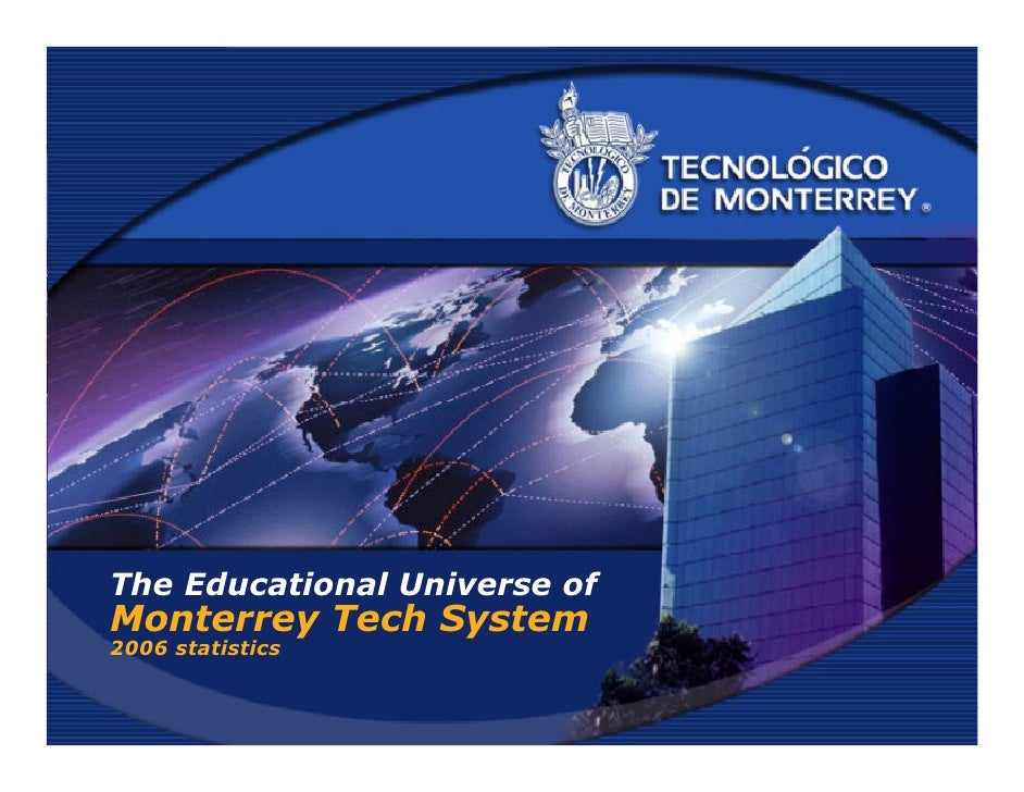 The Educational Universe of Monterrey Tech System 2006 statistics