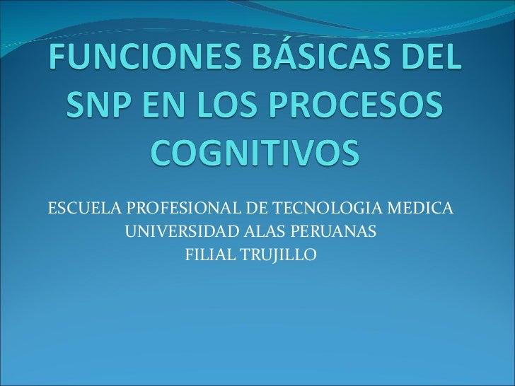 ESCUELA PROFESIONAL DE TECNOLOGIA MEDICA UNIVERSIDAD ALAS PERUANAS FILIAL TRUJILLO