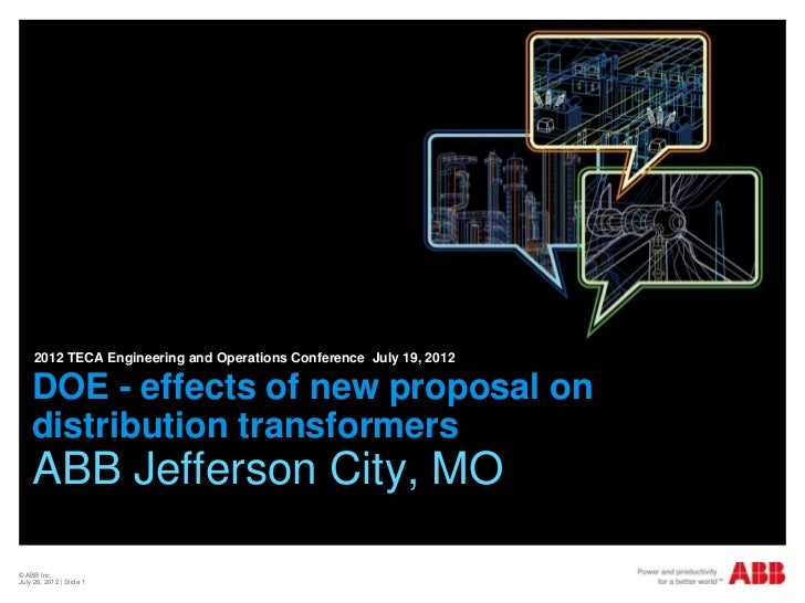2012 TECA Engineering and Operations Conference July 19, 2012    DOE - effects of new proposal on    distribution transfor...