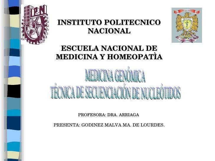 INSTITUTO POLITECNICO NACIONAL ESCUELA NACIONAL DE MEDICINA Y HOMEOPATÌA PROFESORA: DRA. ARRIAGA  PRESENTA: GODINEZ MALVA ...