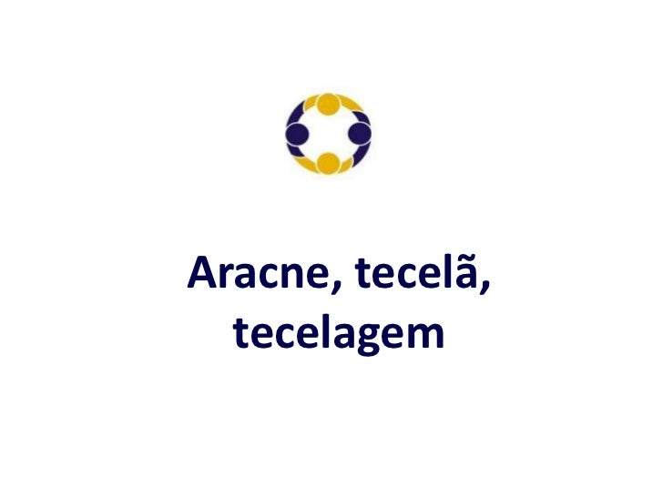Aracne, tecelã, tecelagem<br />
