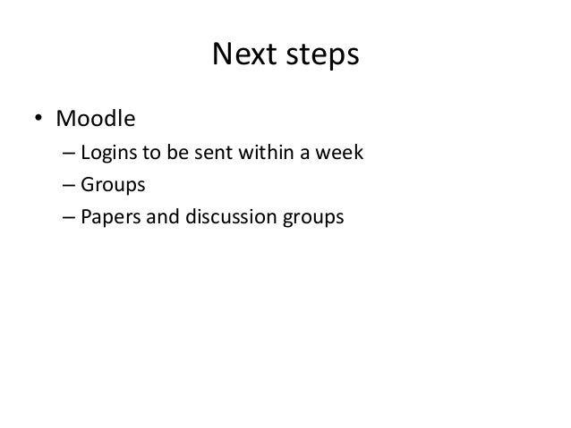 Next steps • The project pro-forma, for presentation at the next workshop • Writing a scenario – an example: Informal ment...
