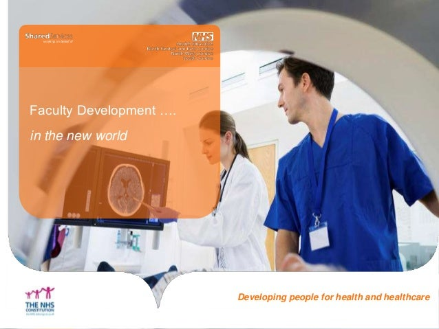Developing people for health and healthcare working on behalf of Faculty Development …. in the new world