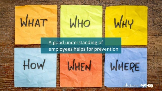 A good understanding of employees helps for prevention