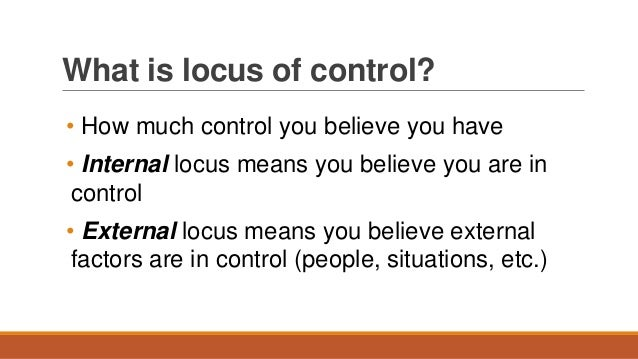 locus of evaluation Resistance to social influence 3,788 views  locus of control (dispositional argument) evaluation 3  evaluation of social support argument.