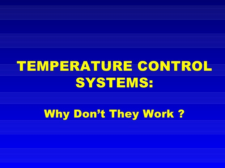 TEMPERATURE CONTROL SYSTEMS: Why Don't They Work ?