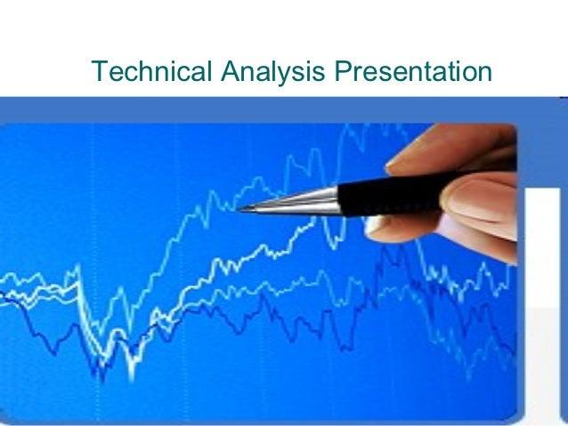 Technical Analysis Presentation                                  1