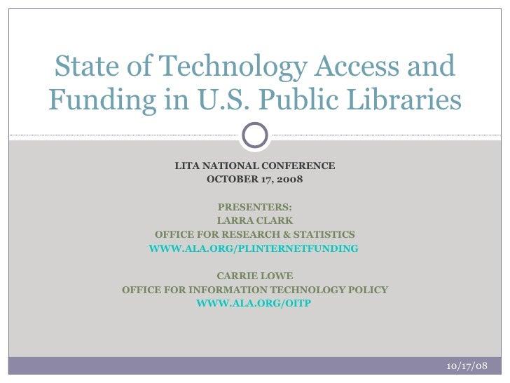 LITA NATIONAL CONFERENCE OCTOBER 17, 2008 PRESENTERS: LARRA CLARK OFFICE FOR RESEARCH & STATISTICS WWW.ALA.ORG/PLINTERNETF...