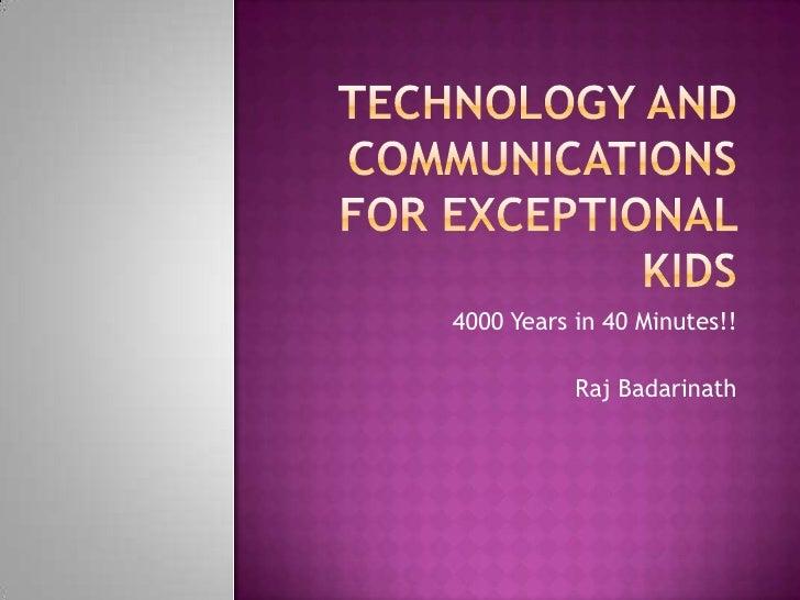 4000 Years in 40 Minutes!!             Raj Badarinath