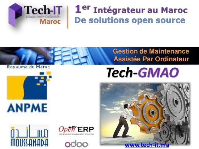 Gestion de Maintenance Assistée Par Ordinateur www.tech-it.ma Tech-GMAO
