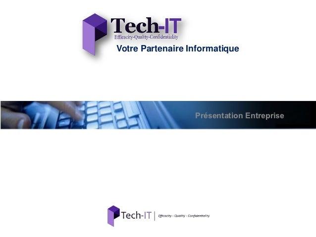 Votre Partenaire Informatique                  Présentation Entreprise