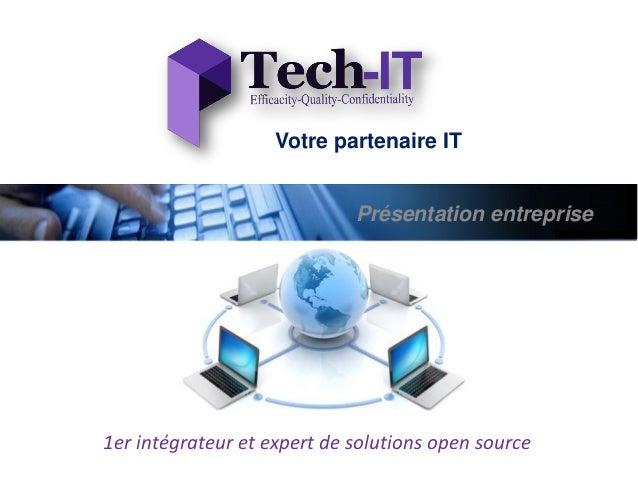 Présentation entreprise Votre partenaire IT 1er intégrateur et expert de solutions open source