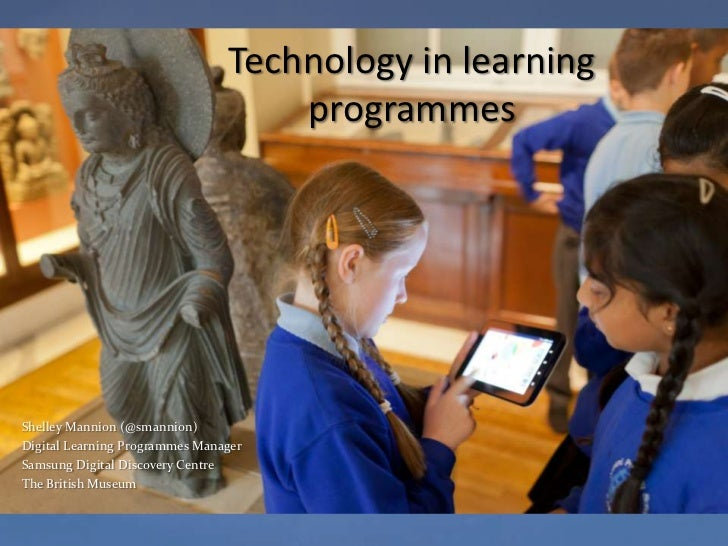 Technology in learning                                    programmes                   {Shelley Mannion (@smannion)Digital...