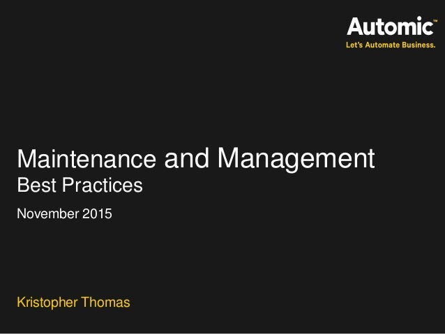 Maintenance and Management Kristopher Thomas November 2015 Best Practices