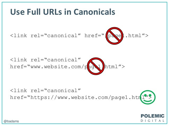 """POLEMIC D I G I T A L@badams Use Full URLs in Canonicals <link rel=""""canonical"""" href=""""/page1.html""""> <link rel=""""canonical"""" h..."""