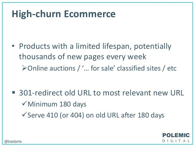 POLEMIC D I G I T A L@badams High-churn Ecommerce • Products with a limited lifespan, potentially thousands of new pages e...