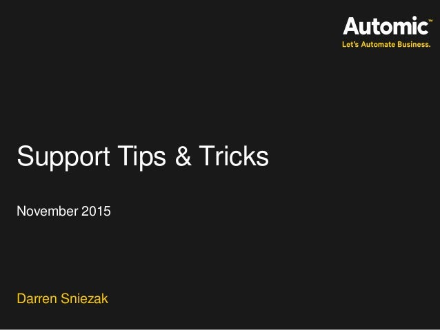 Support Tips & Tricks November 2015 Darren Sniezak
