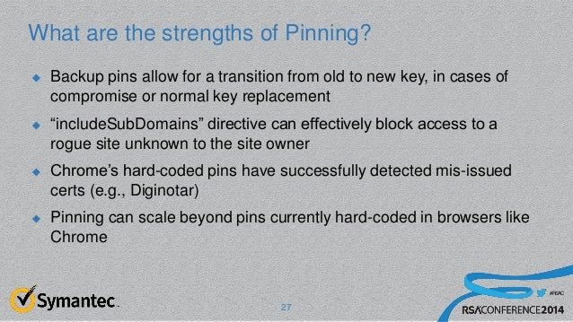 #RSAC What are the strengths of Pinning?  Backup pins allow for a transition from old to new key, in cases of compromise ...