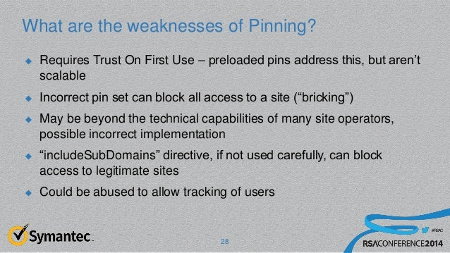 #RSAC What are the weaknesses of Pinning?  Requires Trust On First Use – preloaded pins address this, but aren't scalable...