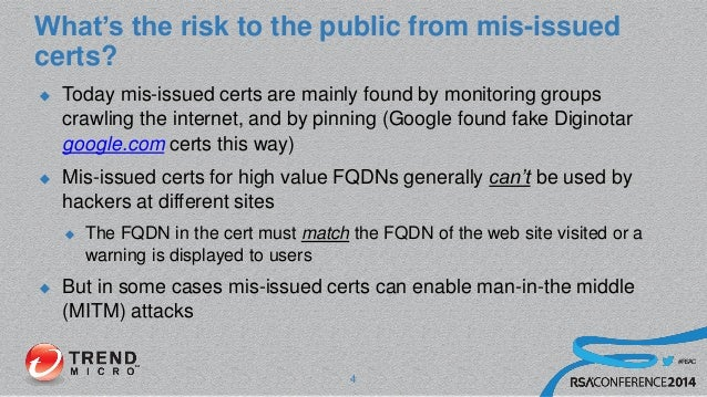 #RSAC What's the risk to the public from mis-issued certs?  Today mis-issued certs are mainly found by monitoring groups ...