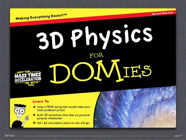 page 1famous.Making Everything Easier!™DOMiesFORPhysics3DRevised Add-itionLearn To★ make a FENE spring that would make you...